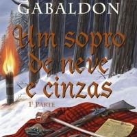 Um sopro de neve e cinzas - Diana Gabaldon - FINALMENTE!!!