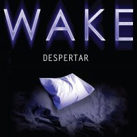 Wake – Despertar (Lisa McMann)