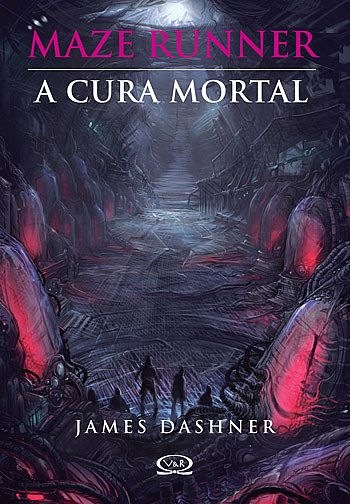 Maze Runner - A Cura Mortal (James Dashner) (1/5)