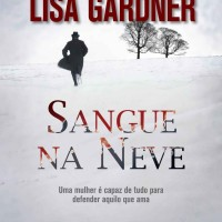 Sangue na Neve (Lisa Gardner)