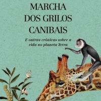 A Longa Marcha Dos Grilos Canibais (Fernando Reinach)