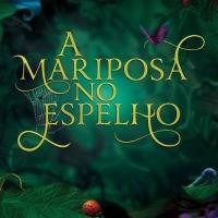 A Mariposa no Espelho (A. G. Howard)