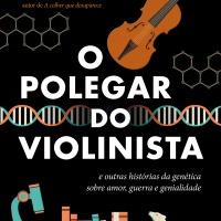 O Polegar do Violinista (Sam Kean)