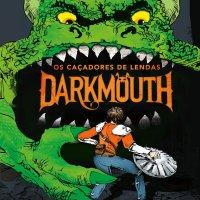 Darkmouth – Os Caçadores de Lendas (Shane Hegarty)
