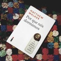 Por Que Nós Dormimos (Matthew Walker)
