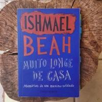 Muito Longe de Casa (Ishmael Beah)